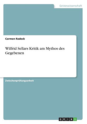 9783656714149: Wilfrid Sellars Kritik am Mythos des Gegebenen (German Edition)