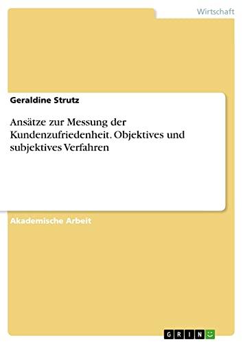 9783656715573: Ansatze Zur Messung Der Kundenzufriedenheit. Objektives Und Subjektives Verfahren