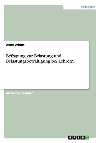 9783656715740: Befragung zur Belastung und Belastungsbewältigung bei Lehrern (German Edition)