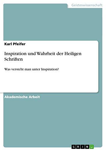 9783656716761: Inspiration Und Wahrheit Der Heiligen Schriften (German Edition)
