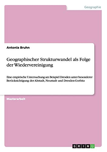 Geographischer Strukturwandel als Folge der Wiedervereinigung: Antonia Bruhn
