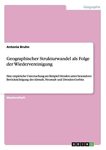 9783656717997: Geographischer Strukturwandel als Folge der Wiedervereinigung (German Edition)