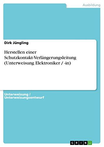 9783656721918: Herstellen einer Schutzkontakt-Verlängerungsleitung (Unterweisung Elektroniker / -in)
