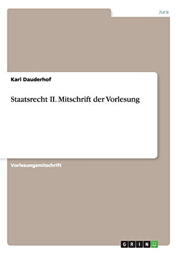 Staatsrecht II. Mitschrift Der Vorlesung (Paperback): Karl Dauderhof