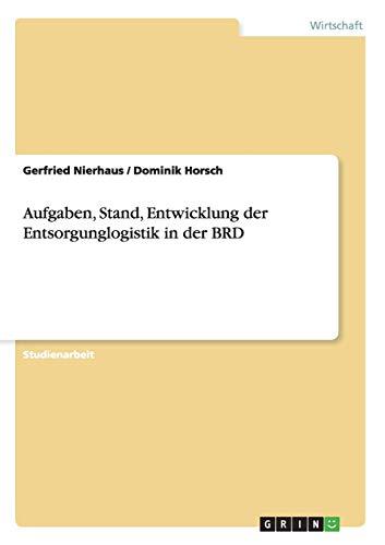 9783656732105: Aufgaben, Stand, Entwicklung Der Entsorgunglogistik in Der Brd