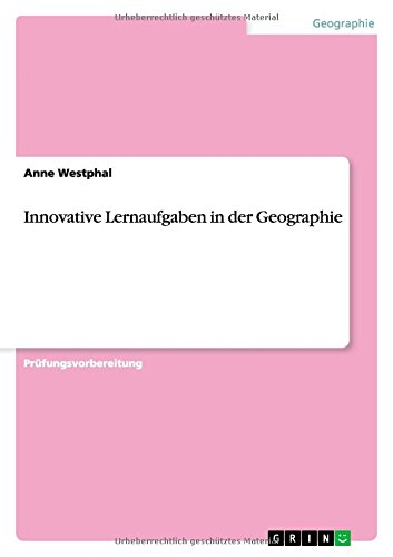 Innovative Lernaufgaben in Der Geographie German Edition: Anne Westphal