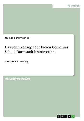 Das Schulkonzept der Freien Comenius Schule Darmstadt-Kranichstein: Schumacher, Jessica