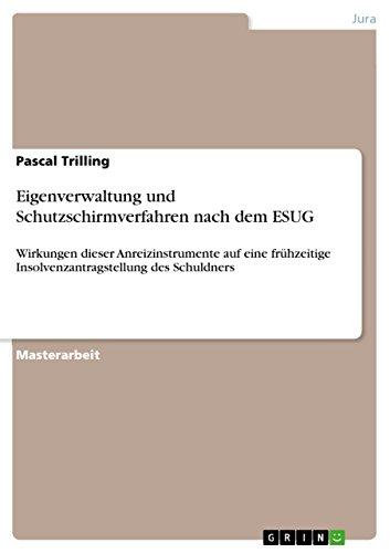 Eigenverwaltung und Schutzschirmverfahren nach dem ESUG: Pascal Trilling