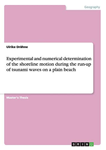 Experimental and numerical determination of the shoreline motion during the run-up of tsunami waves...