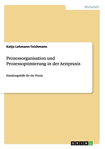 9783656745211: Prozessorganisation und Prozessoptimierung in der Arztpraxis