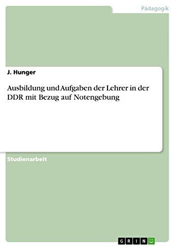 Ausbildung Und Aufgaben Der Lehrer in Der Ddr Mit Bezug Auf Notengebung (Paperback): J Hunger