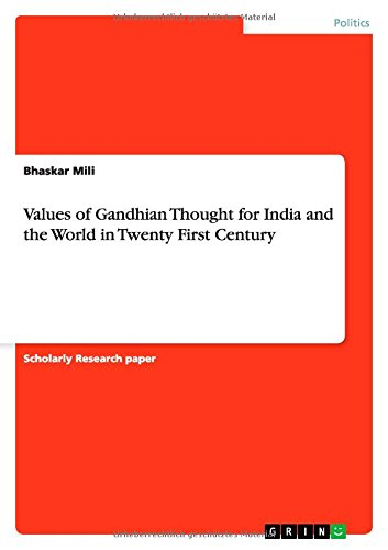 Values of Gandhian Thought for India and: Bhaskar Mili