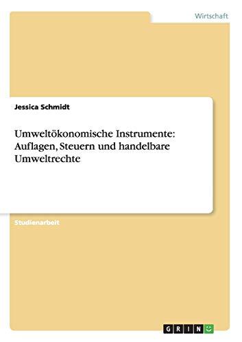 9783656754770: Umwelt�konomische Instrumente: Auflagen, Steuern und handelbare Umweltrechte