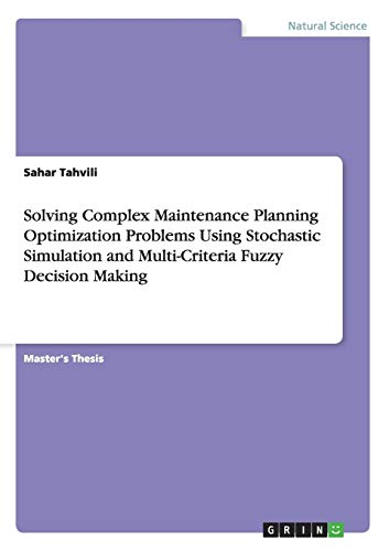 Solving Complex Maintenance Planning Optimization Problems Using Stochastic Simulation and ...