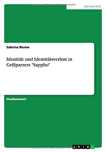 9783656757146: Identität und Identitätsverlust in Grillparzers