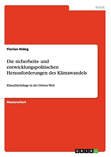 Die sicherheits- und entwicklungspolitischen Herausforderungen des Klimawandels: Florian Hideg