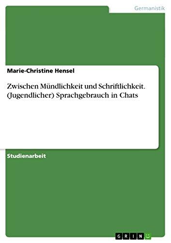 9783656758174: Zwischen Mundlichkeit Und Schriftlichkeit. (Jugendlicher) Sprachgebrauch in Chats