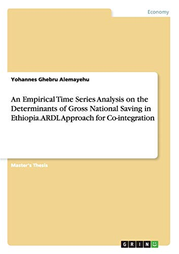 An Empirical Time Series Analysis on the Determinants of Gross National Saving in Ethiopia. ARDL ...