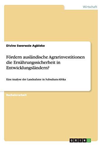 9783656763376: Fördern ausländische Agrarinvestitionen die Ernährungssicherheit in Entwicklungsländern?