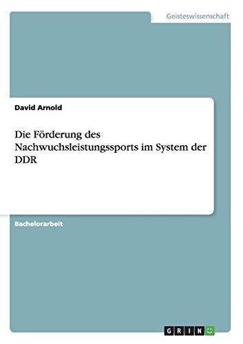 9783656763970: Die F�rderung des Nachwuchsleistungssports im System der DDR