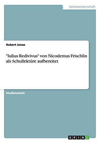 "Iulius Redivivus"" von Nicodemus Frischlin als Schullektüre: Robert Jonas"