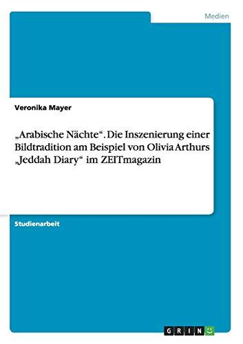 """Arabische Nächte"""". Die Inszenierung einer Bildtradition am: Veronika Mayer"""