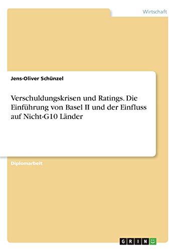 Verschuldungskrisen und Ratings. Die Einführung von Basel II und der Einfluss auf Nicht-G10 L&...
