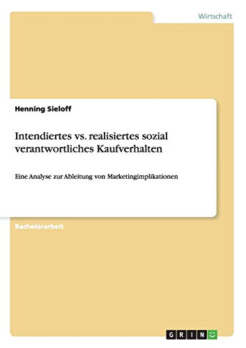 Intendiertes vs. realisiertes sozial verantwortliches Kaufverhalten: Henning Sieloff