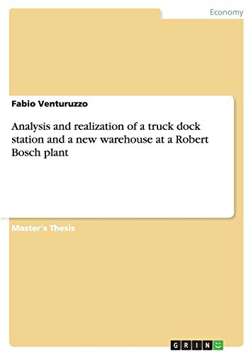 Analysis and realization of a truck dock station and a new warehouse at a Robert Bosch plant: Fabio...