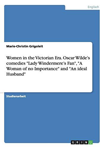 Women in the Victorian Era. Oscar Wilde: Marie-Christin Grigoleit