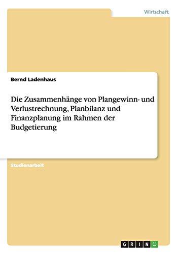 Die Zusammenhange Von Plangewinn- Und Verlustrechnung (Paperback): Jens Mensing, Bernd Ladenhaus