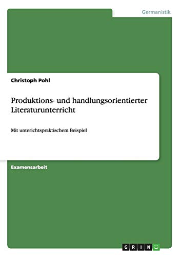 9783656845140: Produktions- und handlungsorientierter Literaturunterricht