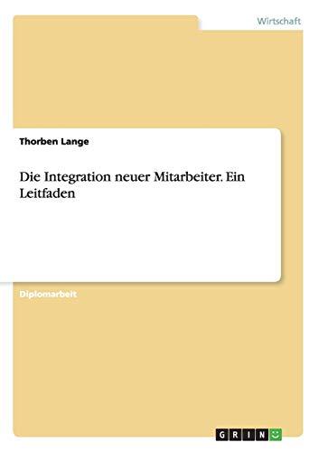 Die Integration neuer Mitarbeiter. Ein Leitfaden: Thorben Lange