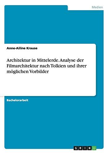 9783656851769: Architektur in Mittelerde. Analyse der Filmarchitektur nach Tolkien und ihrer möglichen Vorbilder