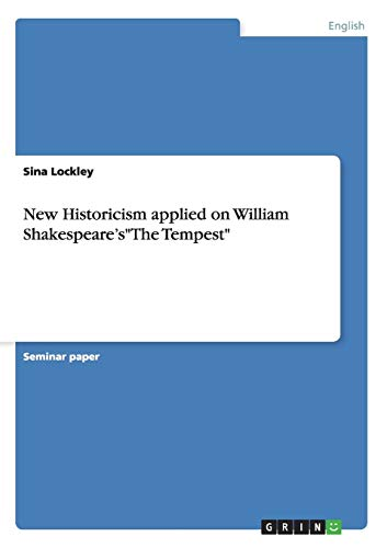 9783656853787: New Historicism applied on William Shakespeare's