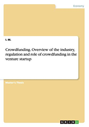 9783656855095: Crowdfunding. Overview of the industry, regulation and role of crowdfunding in the venture startup
