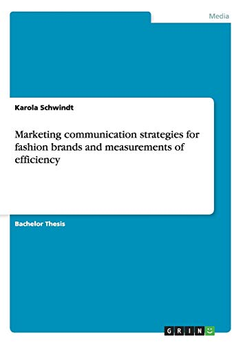 9783656858492: Marketing communication strategies for fashion brands and measurements of efficiency