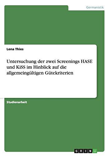 9783656860662: Untersuchung der zwei Screenings HASE und KiSS im Hinblick auf die allgemeingültigen Gütekriterien (German Edition)
