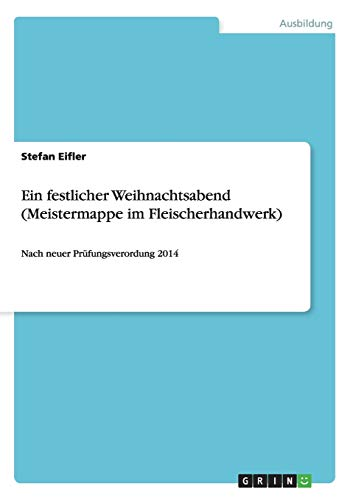 9783656861713: Ein festlicher Weihnachtsabend (Meistermappe im Fleischerhandwerk) (German Edition)