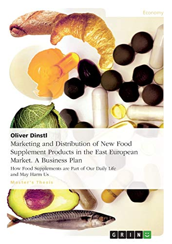 Marketing and Distribution of New Food Supplement Products in the East European Market. A Business ...