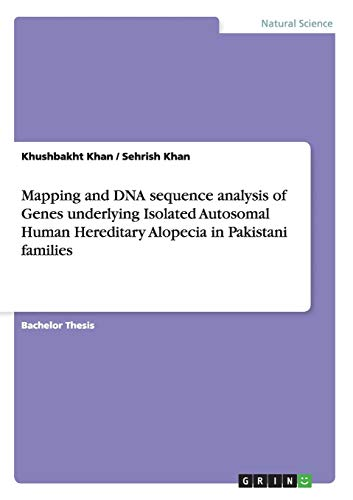 Mapping and DNA sequence analysis of Genes underlying Isolated Autosomal Human Hereditary Alopecia ...