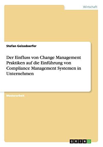9783656867012: Der Einfluss von Change Management Praktiken auf die Einführung von Compliance Management Systemen in Unternehmen
