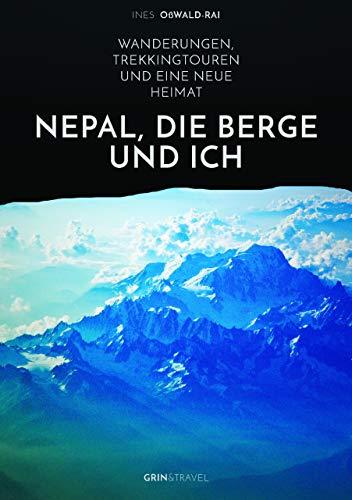 9783656867319: Nepal, die Berge und ich. Wanderungen, Trekkingtouren und eine neue Heimat