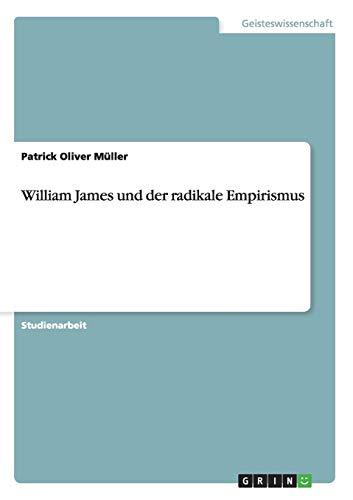 William James Und Der Radikale Empirismus (Paperback): Patrick Oliver Müller