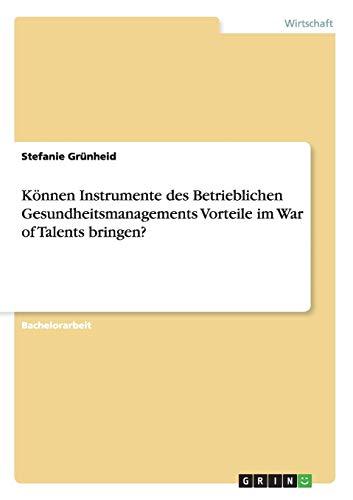 Können Instrumente des Betrieblichen Gesundheitsmanagements Vorteile im War of Talents bringen...