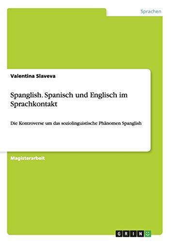 Spanglish. Spanisch und Englisch im Sprachkontakt: Valentina Slaveva