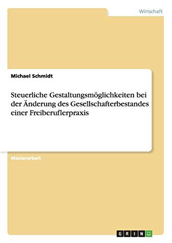 Steuerliche Gestaltungsmöglichkeiten bei der Änderung des Gesellschafterbestandes einer ...
