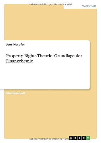 9783656872979: Property Rights Theorie. Grundlage der Finanzchemie (German Edition)