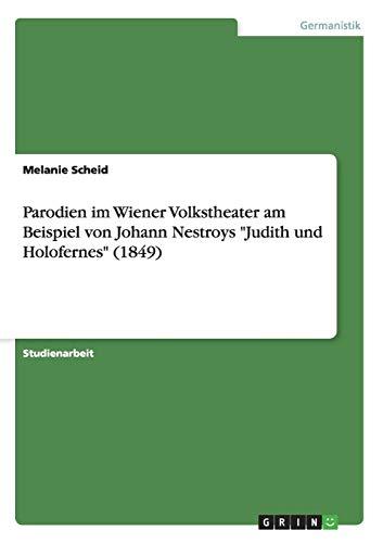 9783656873174: Parodien im Wiener Volkstheater am Beispiel von Johann Nestroys