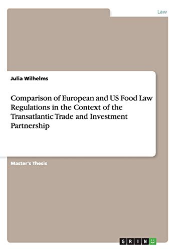 9783656873471: Comparison of European and US Food Law Regulations in the Context of the Transatlantic Trade and Investment Partnership